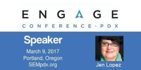 Jen-Lopez - SEMpdx Engage 2017 Speaker