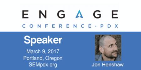 Jon Henshaw - SEMpdx Engage 2017 Speaker