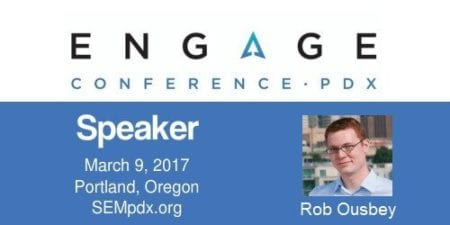 Rob Ousbey - SEMpdx Engage 2017 Speaker