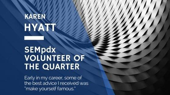 Karen Hyatt – SEMpdx Volunteer of the Quarter