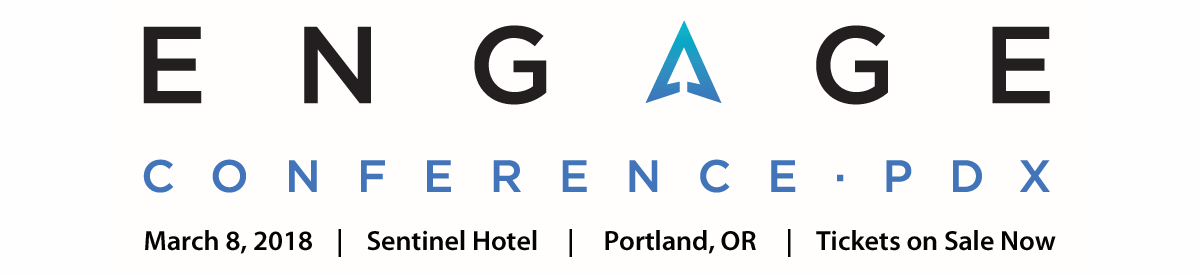 Engage 2018 Conference - Portland, Oregon