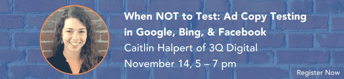 Ad Copy Testing - SEMpdx speaker event, Nov. 14, 2017