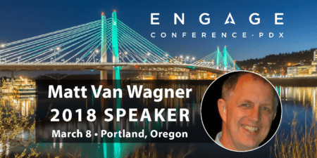 Engage 2018 Mini-Interview:  Matt Van Wagner