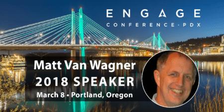 Engage 2018 Mini-Interview:  Matt Van Wagner