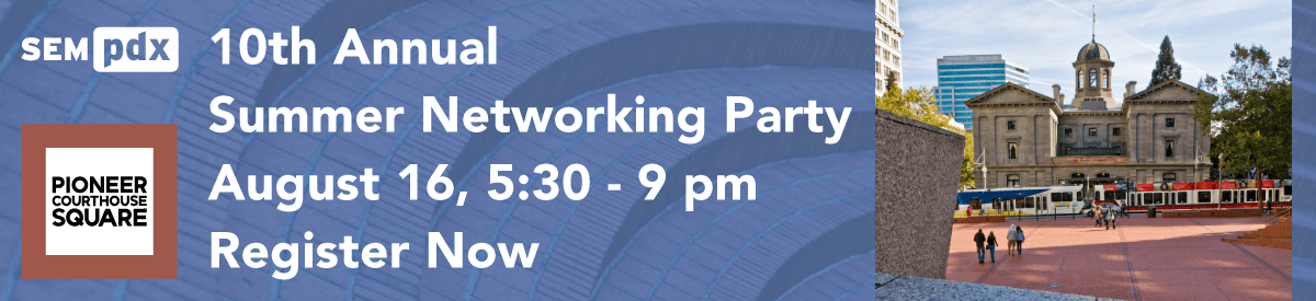 10th Annual SEMpdx Summer Networking Party - August 16, 2018