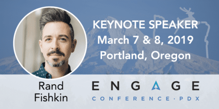 Engage 2019 Keynote Speaker - Rand Fishkin - March 7 & 8 - Portland, Oregon