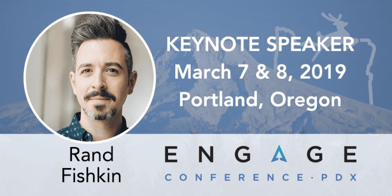 Engage 2019 Keynote Speaker - Rand Fishkin - March 7 & 8 - Portland, Oregon
