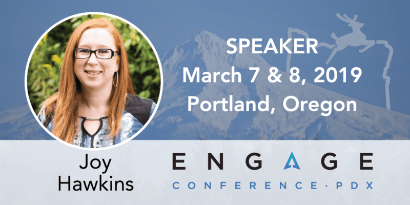 Engage 2019 Speaker - Joy Hawkins - March 7 & 8, Portland, Oregon