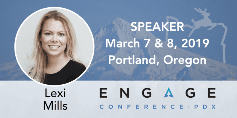 Engage 2019 speaker Lexi Mills - March 7 & 8 in Portland, Oregon