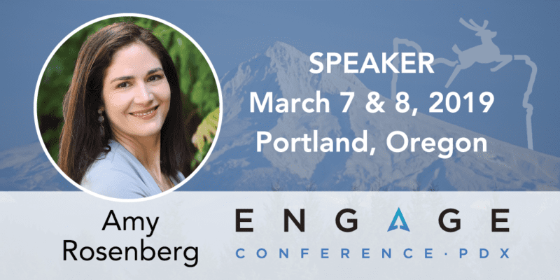 Engage 2019 Speaker - Amy Rosenberg - March 7 & 8 in Portland, Oregon