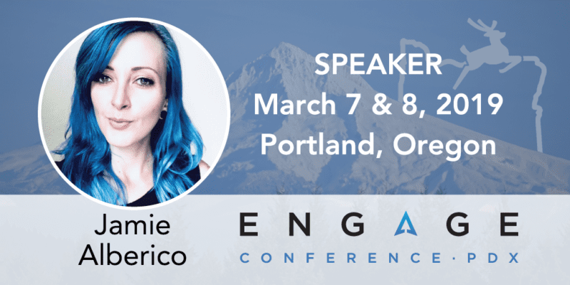 Engage 2019 speaker Jamie Alberico - March 7 & 8, Portland, Oregon