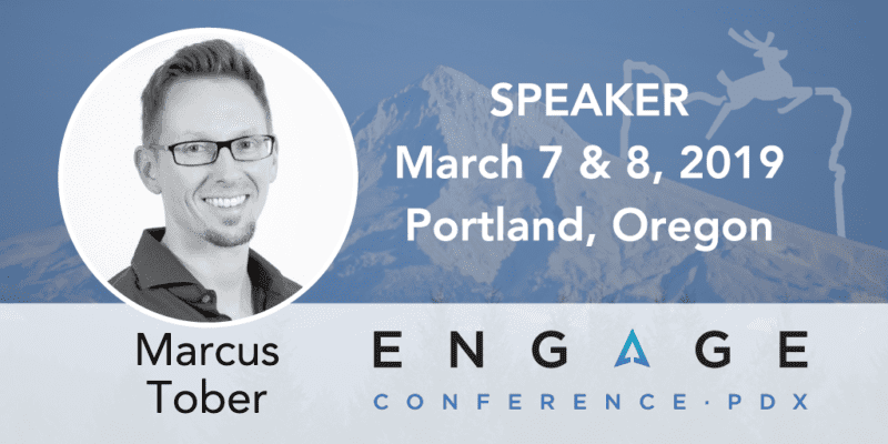 Engage 2019 Speaker - Marcus Tober - March 7 & 8, Portland, Oregon