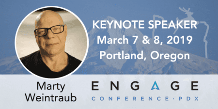 Engage 2019 Keynote Speaker - Marty Weintraub - Portland, Oregon, March 7 & 8