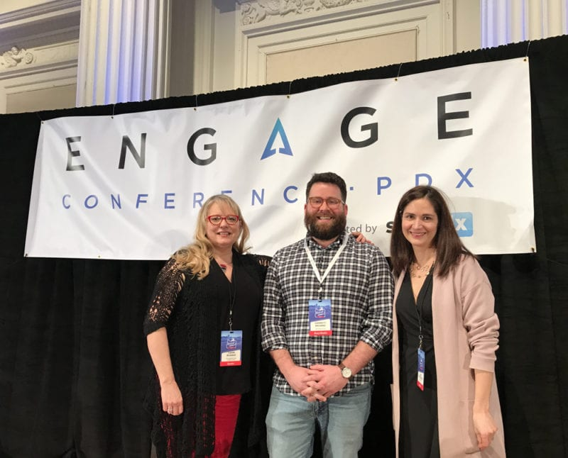 Carri Bugbee, Garrett Browne, and Amy Rosenberg at Engage 2019 Conference, Portland, Oregon