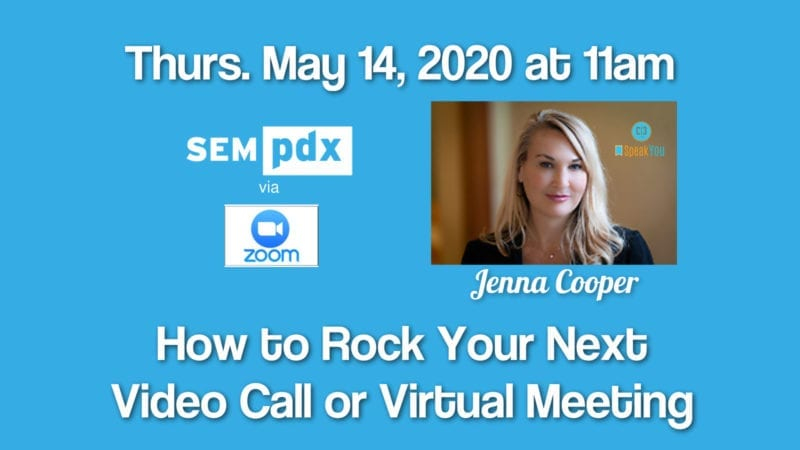 Thurs May 14 2020 - SEMpdx Virtual Meetup