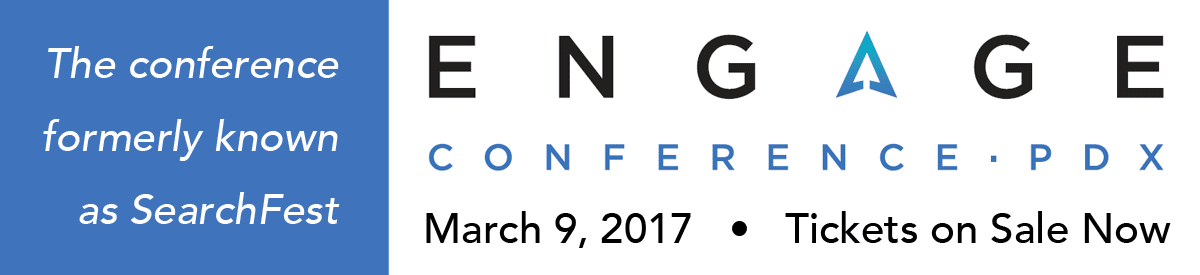 Engage Conference - SEMpdx - Portland, Oregon