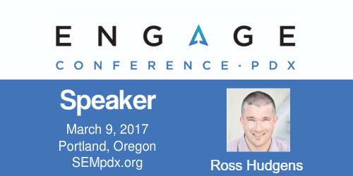Ross Hudgens - SEMpdx Engage 2017 Speaker