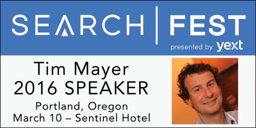 See Tim Mayer speak at SearchFest 2016
