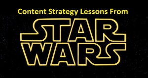 Content Strategy Lessons from Star Wars